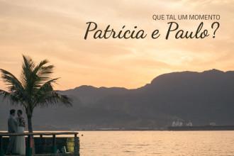 Patrícia e Paulo | Casamento | Ilha Bela